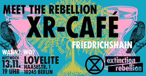 XR Café Friedrichshain – Meet the Rebellion