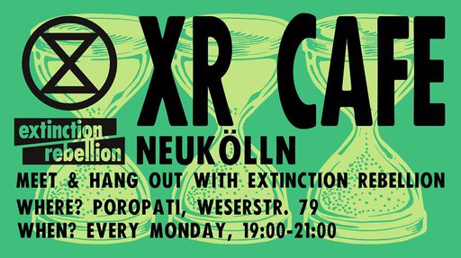XR Café Neukölln – Meet the Rebellion